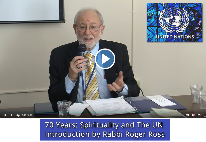70 Years: Spirituality and The UN - Introduction by Rabbi Roger Ross